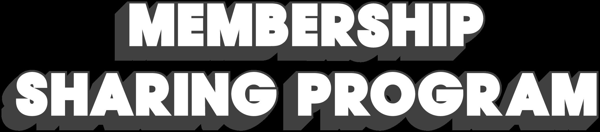 Membership Sharing Program